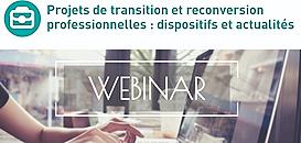 Projets de transition et de reconversion professionnelles : dispositifs et actualités.