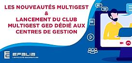 Nouveautés MultiGest GED  & Création d'un club MULTIGEST GED dédié aux Centres De Gestion