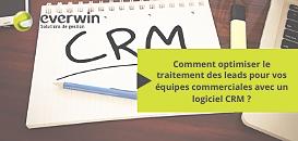 Comment optimiser le traitement des leads pour vos équipes commerciales avec un logiciel CRM ?
