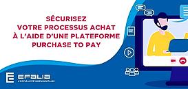 Sécurisez votre processus achat à l'aide d'une plateforme Purchase To Pay
