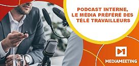 Podcast interne, le média préféré des télé travailleurs !