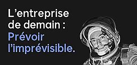 L'entreprise de demain : prévoir l'imprévisible.