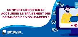 Comment simplifier et accélérer le traitement des demandes de vos usagers ?