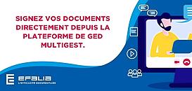 Signez vos documents directement depuis la plateforme de GED MULTIGEST.
