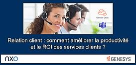 Relation client : comment améliorer la productivité et le ROI des services clients ?