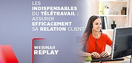 Indispensables du Télétravail - Episode 4 -  Assurer efficacement sa Relation Client avec des équipes en télétravail