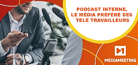 Podcast interne, le média préféré des télé travailleurs
