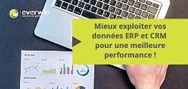 Mieux exploiter vos données ERP et CRM pour une meilleure performance