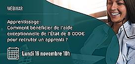 Apprentissage : comment bénéficier de l'aide exceptionnelle de l'Etat de 8 000€ pour recruter un apprenti ?
