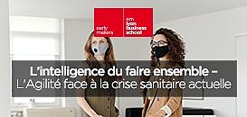 L'intelligence du faire ensemble : l'agilité face à la crise sanitaire actuelle