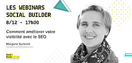 Les webinars Social Builder - Comment améliorer votre visibilité avec le SEO