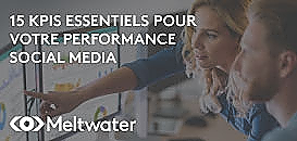 Les 15 KPIs essentiels pour suivre votre performance social media