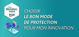 Choisir le bon mode de protection pour mon innovation