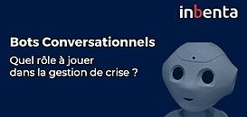 Bots conversationnels : quel rôle à jouer dans la gestion de crise ?