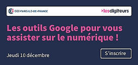 Les outils Google pour vous assister sur le numérique !