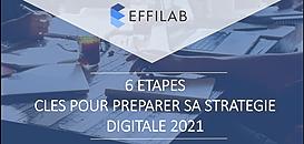 Comment élaborer sa stratégie digitale 2021 ?  Les 6 étapes clés à prendre en compte