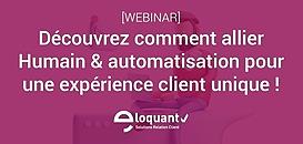 Comment allier Humain & automatisation pour une expérience client unique !