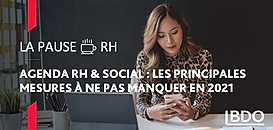 Agenda RH & social : quelles sont les principales mesures à ne pas manquer en 2021 ?