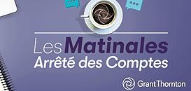 Grant Thornton - Matinale Arrêté des comptes 2020 - La nouvelle réglementation française