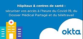 Hôpitaux & centres de santé : sécuriser vos accès à l'heure du Covid-19, du DPI et du télétravail