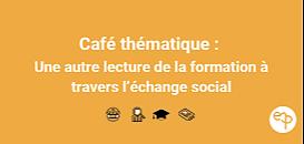 Café thématique - Comprendre la formation dans les organisations