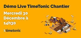 Démo Live TimeTonic Chantier