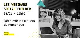 Les webinars Social Builder - Découvrir les métiers du numérique - semaine numérique Pôle Emploi