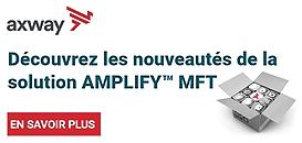 Les nouveautés de la solution AMPLIFY MFT et sa roadmap