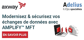 Modernisez & sécurisez vos échanges de données avec AMPLIFY™ MFT
