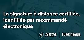 La signature à distance certifiée et rapide, identifiée par Recommandé Électronique