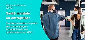 Santé mentale en entreprise : 3 actions à mettre en place pour accompagner le quotidien de vos collaborateurs en 2021