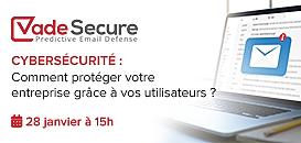 Cybersécurité : Comment protéger votre entreprise grâce à vos utilisateurs ?