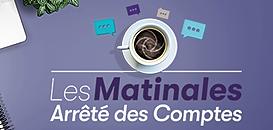 Matinale Grant Thornton et Grant Thornton Société d'Avocats : Arrêté des Comptes 2020, l'actualité fiscale