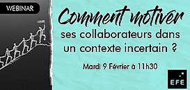 Comment rester motivé, comment motiver ses collaborateurs dans un contexte incertain ?