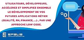Utilisateurs, développeurs, simplifiez le développement de vos futures applications métier: Qualité, Finance, RH