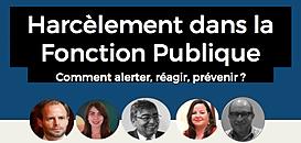 Harcèlement dans la Fonction Publique : comment alerter, réagir, prévenir ?