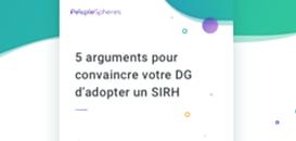 5 astuces pour convaincre son DG d'adopter un SIRH