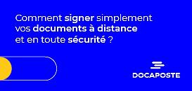 Comment signer simplement vos documents à distance et en toute sécurité ?
