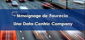 Les étapes clés pour bâtir sa plateforme Data-Centric - Faurecia témoigne