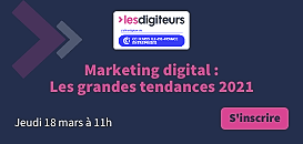 Marketing digital : Les grandes tendances 2021