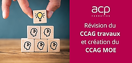 Réforme du CCAG Travaux et création du CCAG Maîtrise d'œuvre