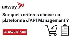 Sur quels critères choisir sa plateforme d'API Management ?
