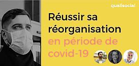 Regards croisés d'experts : Comment réussir sa réorganisation en période de covid-19 ?