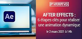 After Effects : 6 étapes clés pour réaliser une animation dynamique