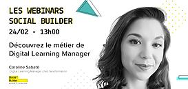 Les webinars Social Builder - Découvrez le métier de Digital Learning Manager