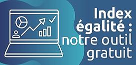 Index égalité : un outil pour produire votre diagnostic et identifier les mesures correctives