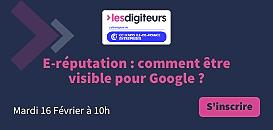 E-réputation : comment être visible pour Google ?