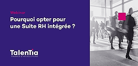 Pourquoi opter pour une Suite RH intégrée ?
