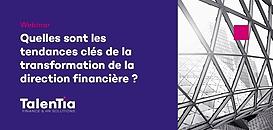 Quelles sont les tendances clés de la transformation de la direction financière ?