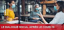Dialogue social : Comment préparer l'après Covid-19 ?